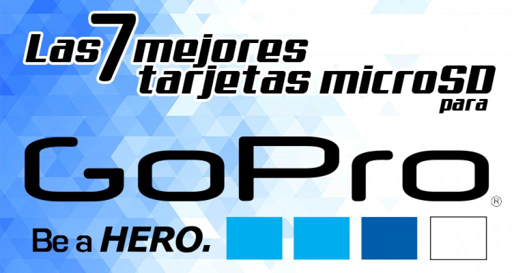 Las Mejores Tarjetas de Memoria para GoPro